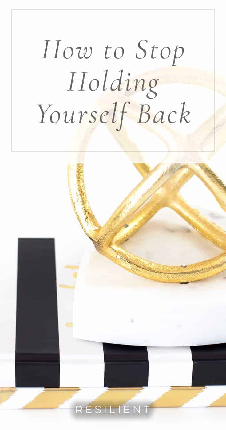 How do you know if you're holding yourself back? If you have goals you've held on to for years and never made progress with, there's a chance you're doing it. Here are four ways that you can stop holding yourself back and start achieving more in life.