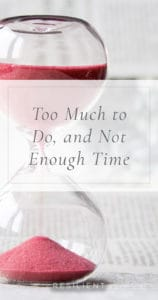 Too Much to Do, and Not Enough Time