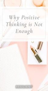 Why Positive Thinking is Not Enough