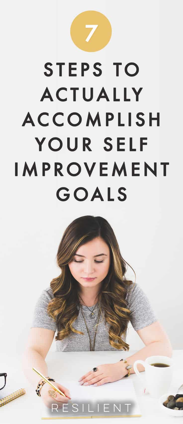 """How many times have we told ourselves in complete earnestness, """"I'm going to be more organized and productive from now on.""""? Or that the diet starts tomorrow? Or that we're going to make a real effort to exercise now? Only to have that enthusiasm fizzle away, and all our best intentions come to nothing? Here are 7 steps to actually accomplish your self improvement goals."""
