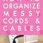 How to Organize Messy Cords and Cables