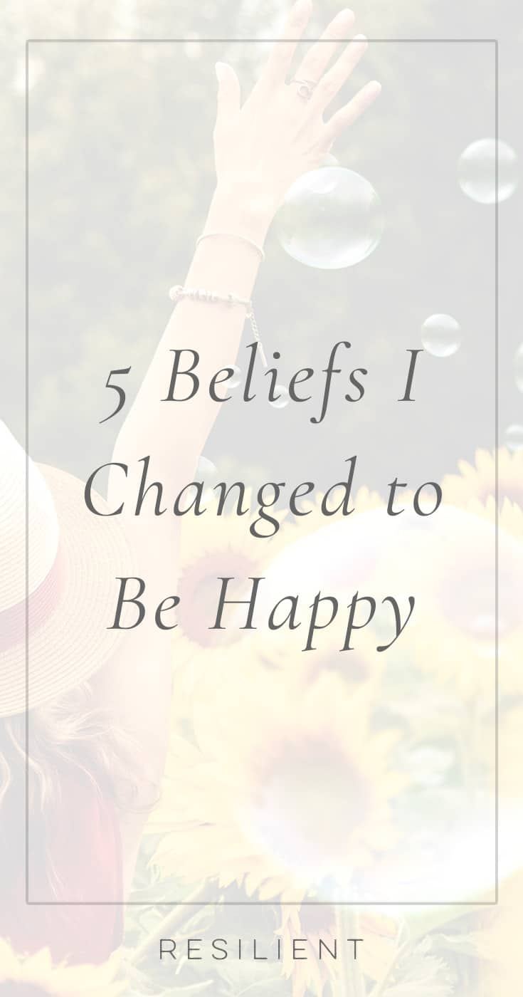 5 Beliefs I Changed to Be Happy