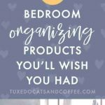 9 Bedroom Organizing Products