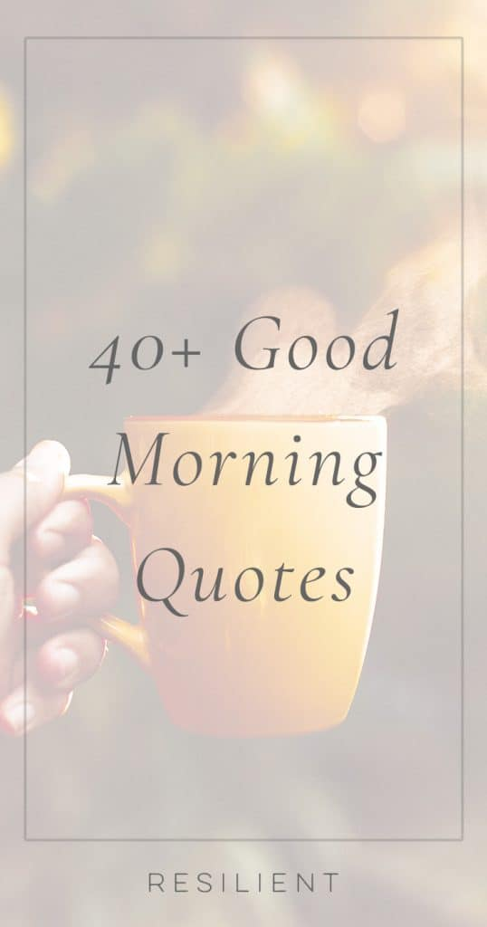Morning is a special time of day when the day is fresh and new and full of possibility for the future. Here are 40+ good morning quotes and inspirational quotes about having a good morning.