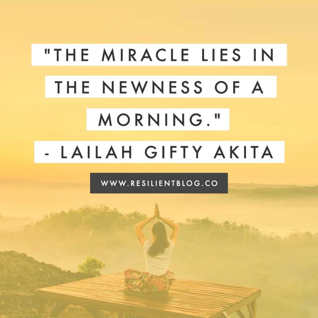 "Good Morning Quote | ""The miracle lies in the newness of a morning."" - Lailah Gifty Akita"