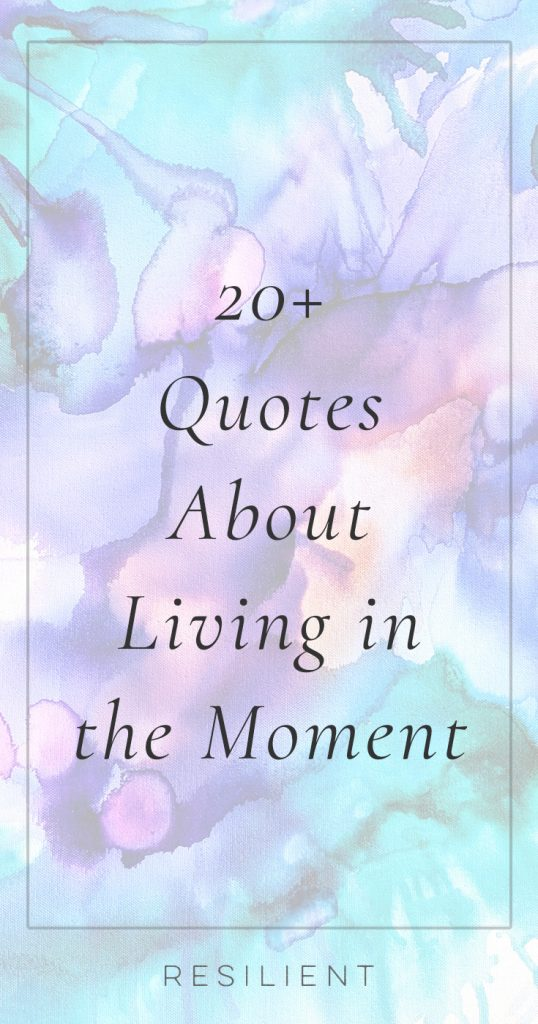 Quotes About Living in the Moment | Live in the Moment Quotes