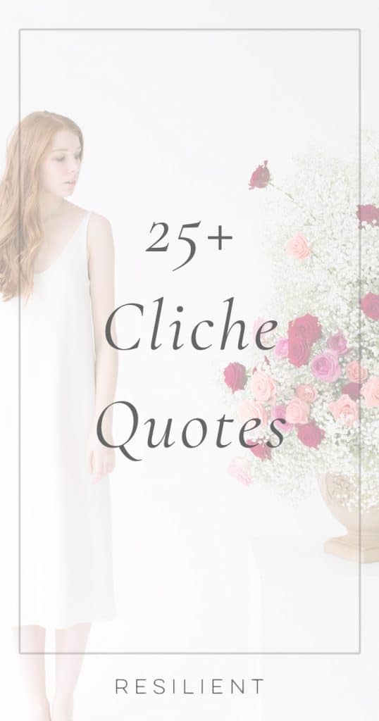 Cliche Quotes | Quotes That Are Cliche