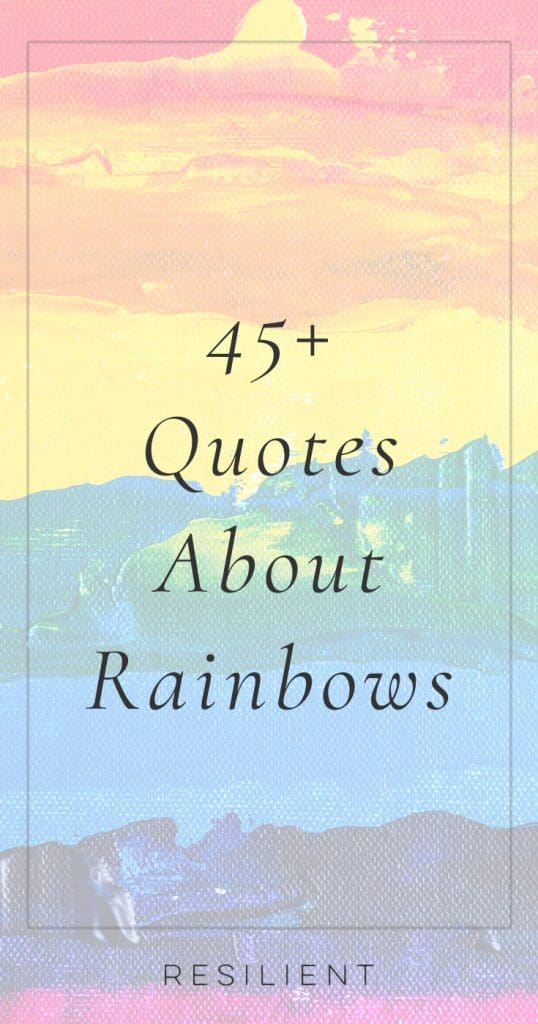 45+ Rainbow Quotes to Color Your World - Resilient