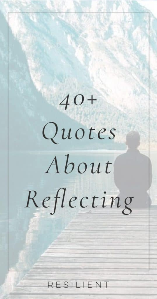 Reflecting on ourselves gives us the opportunity to learn from our past mistakes and improve in the future. Here are 40+ inspiring reflecting quotes, self reflection quotes, and quotes about reflecting.