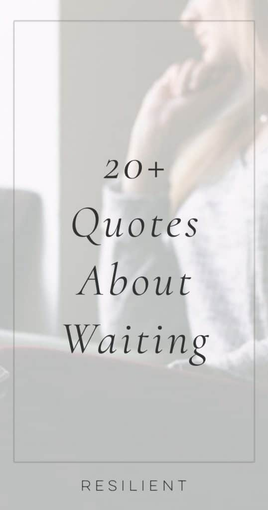 Waiting can feel like it takes forever, but often good things come to those who wait. Here are 20+ inspiring waiting quotes and quotes about waiting.